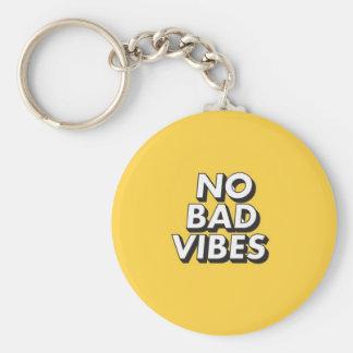 Keine schlechten Schwingungen Keychain Schlüsselanhänger