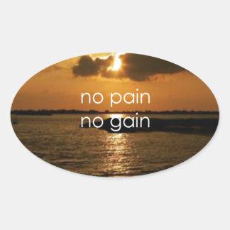 Keine Schmerz, kein Gewinn…. Ovaler Aufkleber