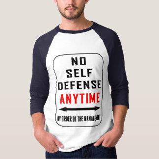 KEINE SELBSTVERTEIDIGUNG JEDERZEIT T-Shirt