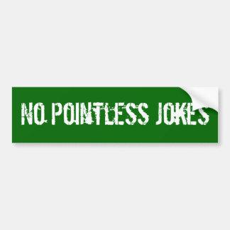 Keine sinnlosen Witze Autoaufkleber