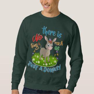 KEINE solche Sache wie GERADE EIN ESEL Sweatshirt