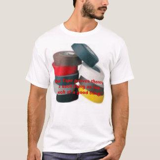 keine solche Sache wie zu viel einer guten Sache T-Shirt