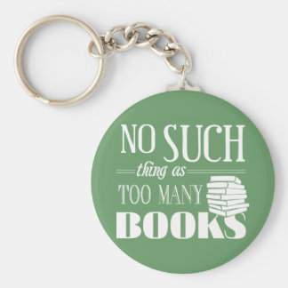 Keine solche Sache wie zu viele Bücher Schlüsselanhänger