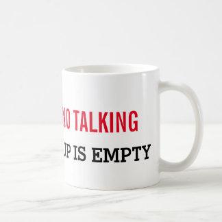 Keine Unterhaltung bis diese Kaffeetasse ist