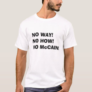 KEINE WEISE! KEIN WIE! KEIN McCAIN! - Besonders T-Shirt