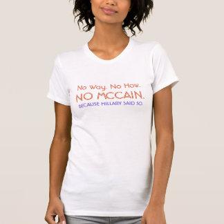 Keine Weise. Kein wie., KEIN MCCAIN., WEIL HILLARY T-Shirt