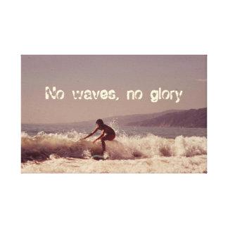 Keine Wellen surfen kein Ruhm-motivierend Entwurf Leinwanddruck