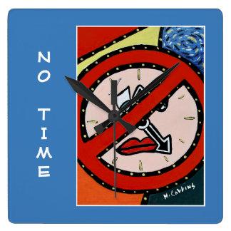 Keine Zeit auf Blau Quadratische Wanduhr