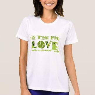 Keine Zeit für Liebe-Tennis-T-Stück T-Shirt