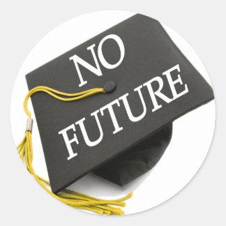 """""""Keine zukünftige Abschluss-Kappen-"""" runder Runder Aufkleber"""