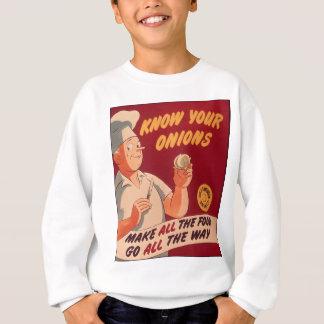 Kennen Sie Ihre Zwiebeln Sweatshirt