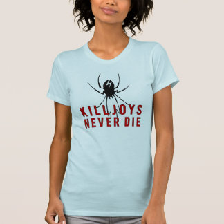 Killjoys die nie T-Shirt