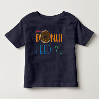 Kinderkrapfen füttern mich, den ich kleinkind t-shirt