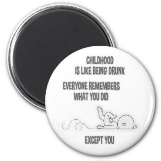 Kindheit betrunken runder magnet 5,7 cm