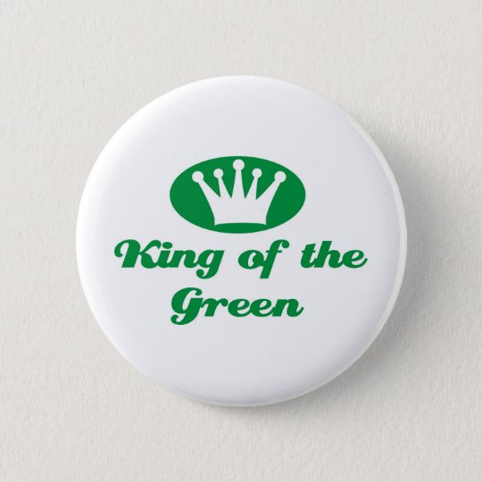 King of the Green Runder Button 5,7 Cm