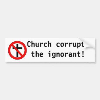 Kirche verdirbt das ignorante! autoaufkleber