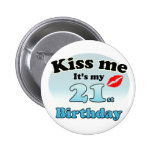 Kiss me it's my 21st Birthday Buttons