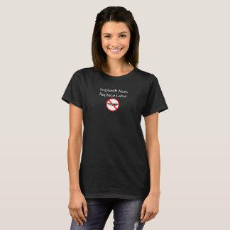 Klagen Sie jetzt an, ersetzen Sie später. T-Shirt