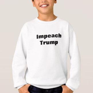 Klagen Sie Trumpf an Sweatshirt