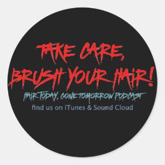 Klassisches Haar heute, gegangener morgen Runder Aufkleber