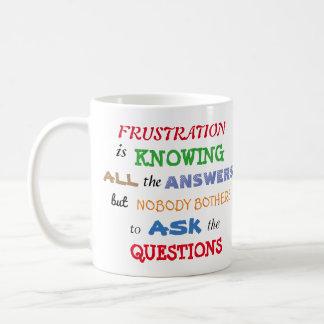 Klassisches und lustiges Frustrations-Zitat Kaffeetasse