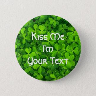 Kleeblatt-Klee-Blätter-St Patrick Tag küssen mich Runder Button 5,7 Cm