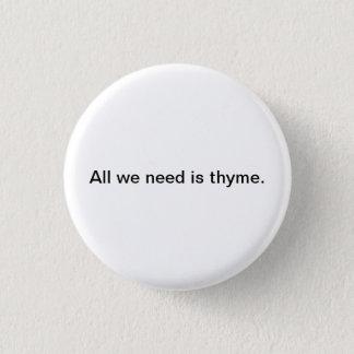 Kleine Wörter: Aller, den wir benötigen, ist Runder Button 3,2 Cm
