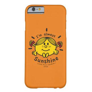Kleines Fräulein Sunshine | bin ich immer Barely There iPhone 6 Hülle