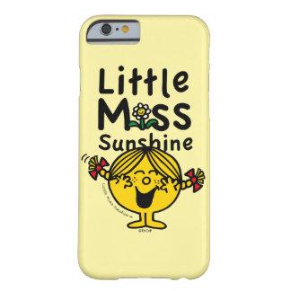 Kleines kleines Fräulein Sunshine Laughs Barely There iPhone 6 Hülle