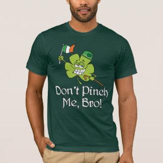 Klemmen Sie mich nicht Bro Kleeblatt T-Shirt