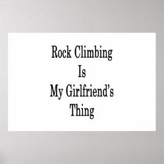 Klettern ist die Sache meiner Freundin Poster