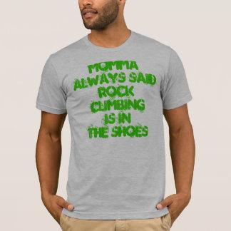 Klettern ist in den Schuhen T-Shirt