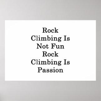 Klettern ist nicht Spaß-Klettern ist Leidenschaft Poster