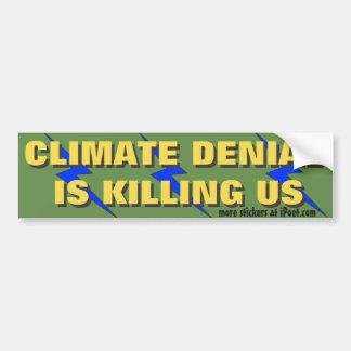 Klima-Ablehnung tötet uns. - Autoaufkleber