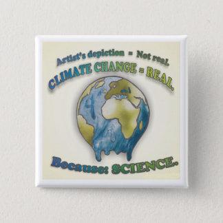Klimawandel ist - Knopf wirklich Quadratischer Button 5,1 Cm