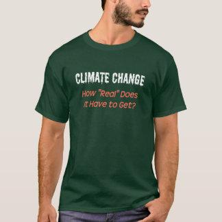 """Klimawandel: Wie """"wirklich"""" muss er erhalten? T-Shirt"""