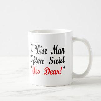 Kluger Mann sagte häufig ja liebes Kaffeetasse