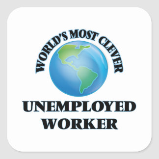 Klügste arbeitslose Arbeitskraft der Welt die Quadratischer Aufkleber