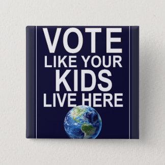 Knopf - Abstimmung wie Ihre Kinder leben hier Quadratischer Button 5,1 Cm