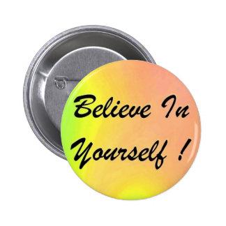 """Knopf """"glauben an selbst! """" runder button 5,1 cm"""