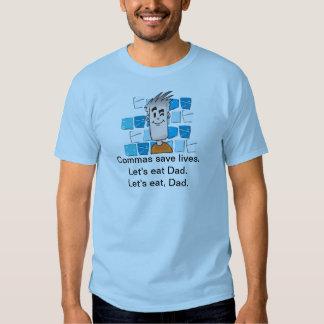 Kommas retten die Leben. Gelassen uns essen Sie Shirts