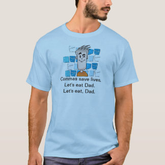Kommas retten die Leben. Gelassen uns essen Sie T-Shirt