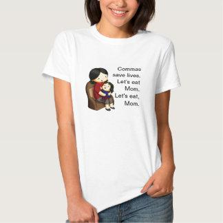 Kommas retten die Leben. Gelassen uns essen Sie T Shirts