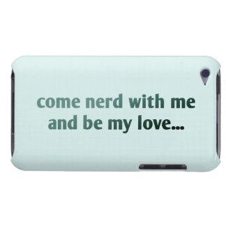 Kommen Nerd mit mir und sind meine Liebe… Barely There iPod Case