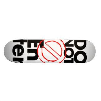 Kommen Sie nicht herein Skateboard Deck