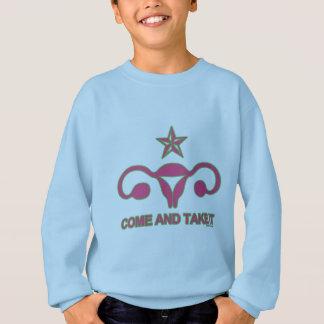 Kommen Sie und nehmen Sie [meine reproduktiven Sweatshirt