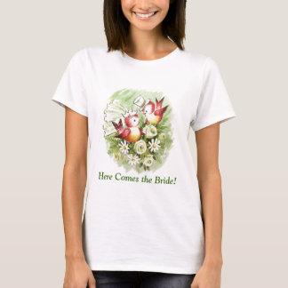 Kommt hier die Braut! T-Shirt