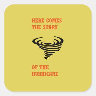 Kommt hier die Geschichte des Hurrikans Quadratischer Aufkleber