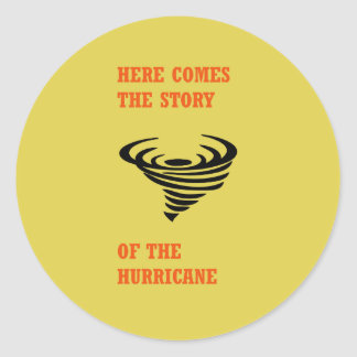 Kommt hier die Geschichte des Hurrikans Runder Aufkleber