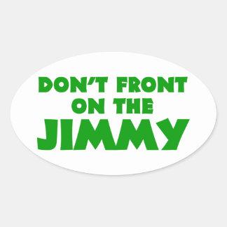 Konfrontieren Sie nicht auf dem Jimmy Ovaler Aufkleber